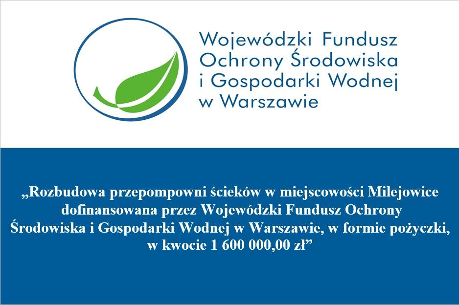 Tablica informacyjna: Rozbudowa przepompowni ścieków w miejscowości Milejowice  dofinansowana przez Wojewódzki Fundusz Ochrony Środowiska i Gospodarki Wodnej w Warszawie, w formie pożyczki,  w kwocie 1 600 000,00 zł