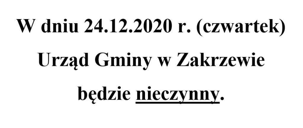 W dniu 24.12.2020 r. (czwartek) Urząd Gminy w Zakrzewie  będzie nieczynny