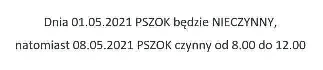 Dnia 01.05.2021 PSZOK będzie NIECZYNNY, natomiast 08.05.2021 PSZOK czynny od 8.00 do 12.00