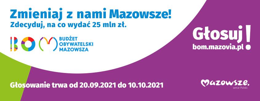 Zmieniaj z nami Mazowsze. Zdecyduj na co wydać 25 mln zł. Budżet Obywatelski Mazowsza. Głosuj na bom.mazovia.pl
